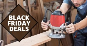 Wood Router Black Friday Deals 2021