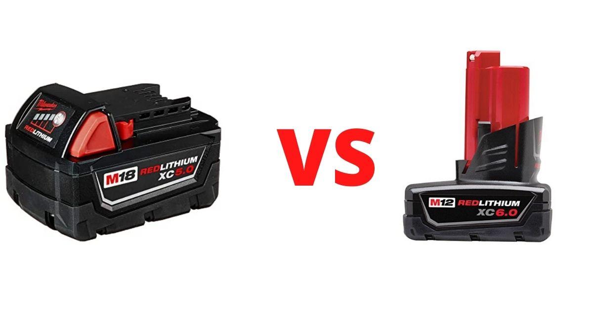 Milwaukee M12 vs M18 Batteries